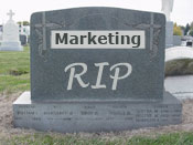 """Marketing: Rest In Peace?"""